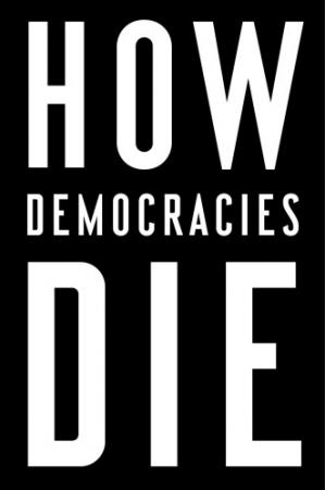 Book cover How Democracies Die: What History Reveals About Our Future