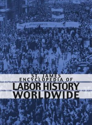 Portada del libro St. James Encyclopedia of Labor History Worldwide: Major Events in Labor History and Their Impact