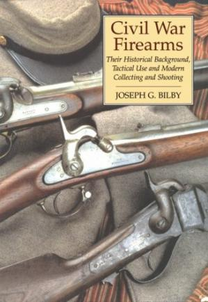 Copertina Civil War firearms: their historical background and tactical use and modern collecting and shooting