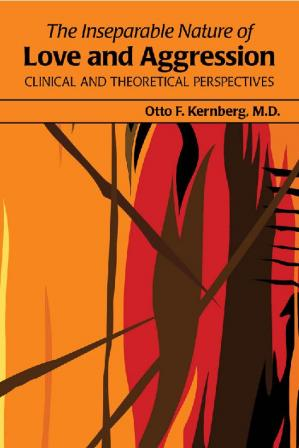 Portada del libro The Inseparable Nature of Love and Aggression: Clinical and Theoretical Perspectives