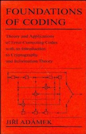 Book cover Foundations of Coding: Theory and Applications of Error-Correcting Codes with an Introduction to Cryptography and Information Theory