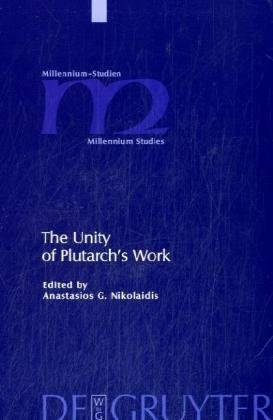 Okładka książki The Unity of Plutarch's Work: 'Moralia' Themes in the 'Lives', Features of the 'Lives' in the 'Moralia'