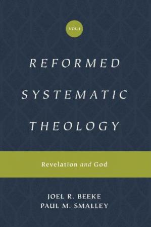 Book cover Reformed Systematic Theology, Volume 1:  Revelation and God