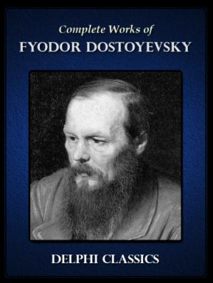 Book cover The Complete Works of Fyodor Dostoyevsky
