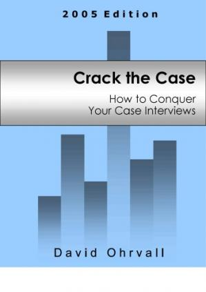 Portada del libro Crack the case: how to conquer your case interviews 2005 Edition