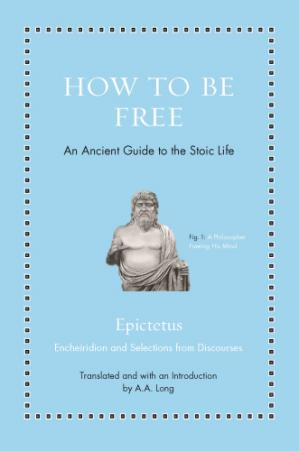 Book cover How to Be Free: An Ancient Guide to the Stoic Life