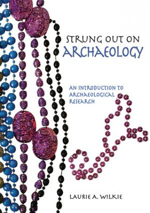 Обкладинка книги Strung Out on Archaeology: An Introduction to Archaeological Research