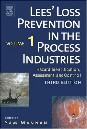 Book cover Lees' Loss Prevention in the Process Industries: Hazard Identification, Assessment and Control 3 Vols Set