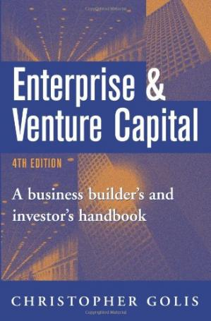 Book cover Enterprise & Venture Capital: A Business Builder's and Investor's Handbook