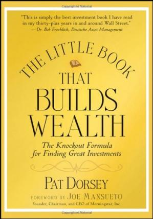 Book cover The Little Book That Builds Wealth: The Knockout Formula for Finding Great Investments