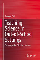 Book cover Teaching Science in Out-of-School Settings: Pedagogies for Effective Learning
