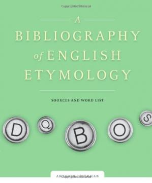 Book cover A Bibliography of English Etymology: Sources and Word List