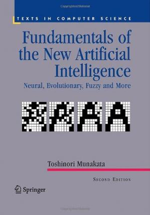 Book cover Fundamentals of the New Artificial Intelligence: Neural, Evolutionary, Fuzzy and More