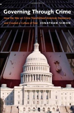 书籍封面 Governing Through Crime: How the War on Crime Transformed American Democracy and Created a Culture of Fear