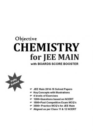 Book cover Objective Chemistry for JEE Main with Boards Score Booster [13th ed.]