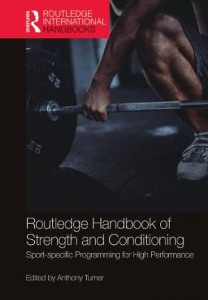 Обложка книги Routledge Handbook of Strength and Conditioning: Sport-Specific Programming for High Performance