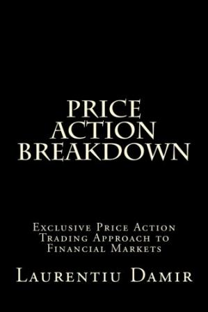 Copertina Price Action Breakdown: Exclusive Price Action Trading Approach to Financial Markets