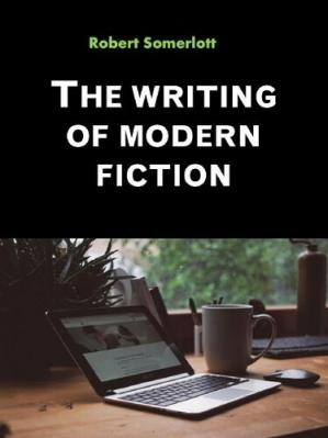 Book cover The writing of modern fiction