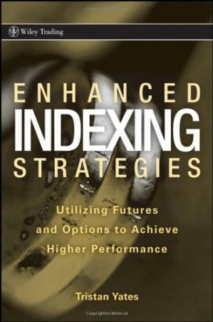 Copertina Enhanced Indexing Strategies: Utilizing Futures and Options to Achieve Higher Performance