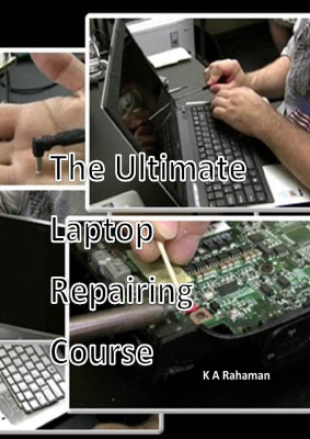 Book cover The Ultimate Laptop Repairing Course