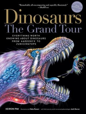 Book cover Dinosaurs - The Grand Tour, Second Edition: Everything Worth Knowing About Dinosaurs from Aardonyx to Zuniceratops