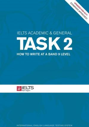 Εξώφυλλο βιβλίου IELTS Academic & General Task 2 - How to Write at a Band 9 Level