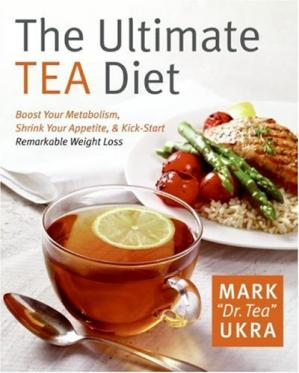 书籍封面 The Ultimate Tea Diet: How Tea Can Boost Your Metabolism, Shrink Your Appetite, and Kick-Start Remarkable Weight Loss