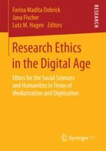 Book cover  Research Ethics in the Digital Age: Ethics for the Social Sciences and Humanities in Times of Mediatization and Digitization