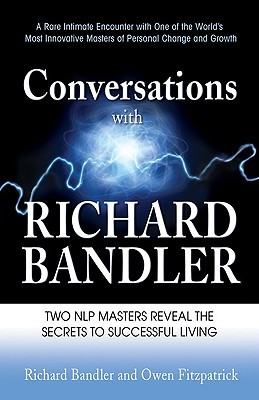 表紙 Conversations with Richard Bandler: Two NLP Masters Reveal the Secrets to Successful Living