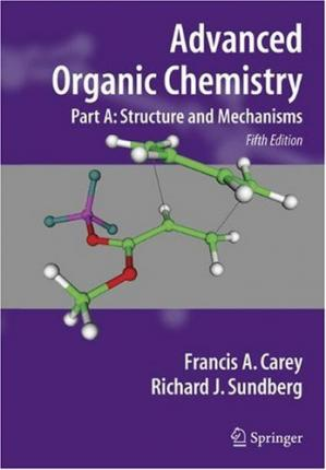 Book cover Advanced Organic Chemistry - Part A: Structure and Mechanisms