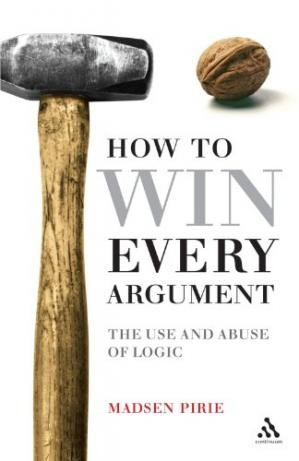 Sampul buku How to Win Every Argument: The Use and Abuse of Logic