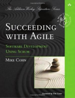 Book cover Succeeding with Agile: Software Development Using Scrum