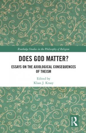 Book cover Does God Matter? Essays on the Axiological Consequences of Theism