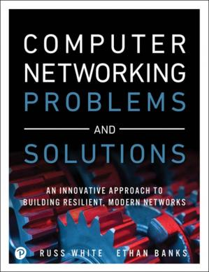 Book cover Computer Networking Problems and Solutions: An innovative approach to building resilient, modern networks