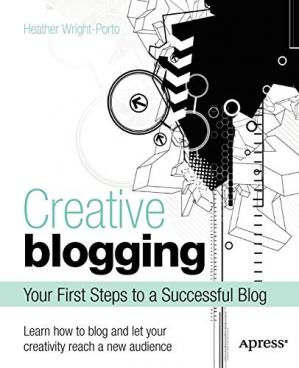 Sampul buku Creative Blogging: Your First Steps to a Successful Blog
