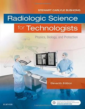 Book cover Radiologic Science for Technologists: Physics, Biology, and Protection
