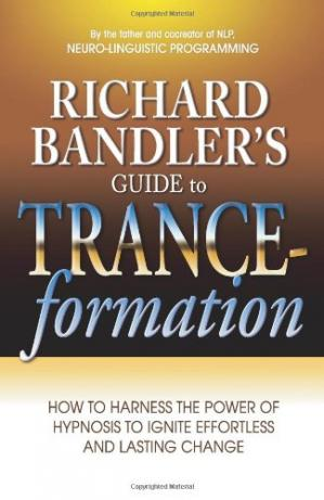 Buchdeckel Richard Bandler's Guide to Trance-Formation: How to Harness the Power of Hypnosis to Ignite Effortless and Lasting Change