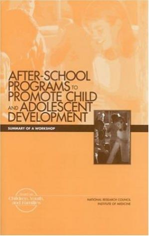 Book cover After School Programs to Promote Child Adolescent Development: Summary of a Workshop