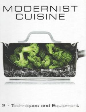წიგნის ყდა Modernist Cuisine: The Art and Science of Cooking - Volume 2: Techniques and Equipment