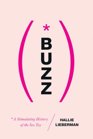 Copertina Buzz: A Stimulating History of the Sex Toy