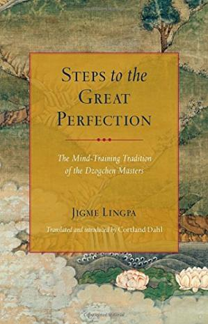 Buchdeckel Steps to the Great Perfection: The Mind-Training Tradition of the Dzogchen Masters