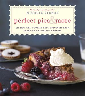 Sampul buku Perfect pies & more: all new pies, cookies, bars, and cakes from America's pie-baking champion
