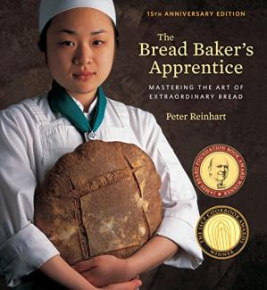 Обкладинка книги The Bread Baker's Apprentice, 15th Anniversary Edition: Mastering the Art of Extraordinary Bread