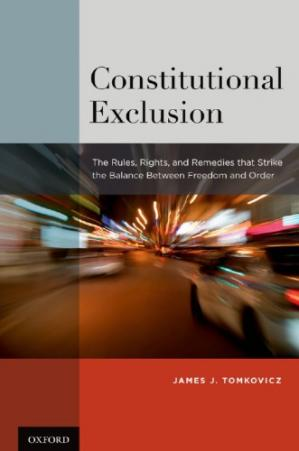 Book cover Constitutional Exclusion: The Rules, Rights, And Remedies That Strike The Balance Between Freedom And Order