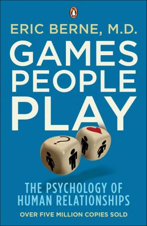 Okładka książki Games People Play: The Psychology of Human Relationships