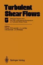 Обкладинка книги Turbulent Shear Flows 5: Selected Papers from the Fifth International Symposium on Turbulent Shear Flows, Cornell University, Ithaca, New York, USA, August 7–9, 1985