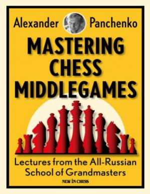 Okładka książki Mastering Chess Middlegames: Lectures from the All-Russian School of Grandmasters