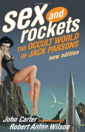 Book cover Sex and Rockets: The Occult World of Jack Parsons