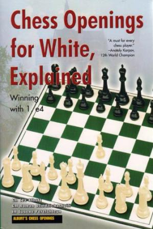Buchdeckel Chess Openings for White, Explained: Winning with 1. E4 (Alburt's Opening Guide, Book 1)