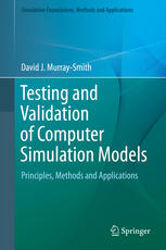 Book cover Testing and Validation of Computer Simulation Models: Principles, Methods and Applications